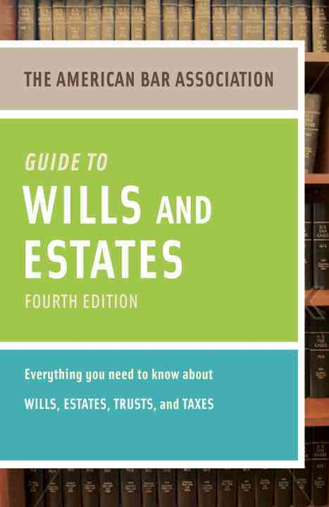 American Bar Association Guide to Wills and Estates By American Bar Association (COR)